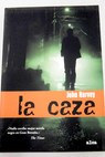 La caza / John Harvey
