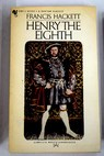 Henry the eighth / Francis Hackett
