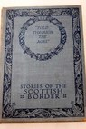 Stories of the Scottish border / William Platt