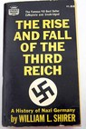 The rise and fall of the third reich / William L Shirer