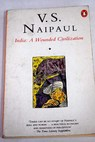India a wounded civilization / V S Naipaul