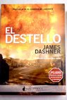 El destello / James Dashner