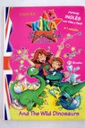 Kika Superwitch Dani and the wild dinosaurs tu primer libro de Kika y Dani en inglés / Knister