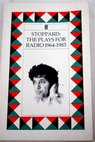Stoppard the plays for radio 1964 1983 / Tom Stoppard