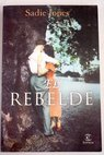 El rebelde / Sadie Jones
