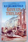 Give us this day / R F Delderfield