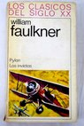 Pylon Los invictos / William Faulkner