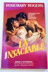 La insaciable / Rosemary Rogers