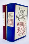 White House years Years of Upheaval / Kissinger Henry Luce Clare Boothe