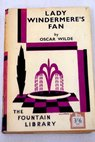 Lady Windermere s fan a play about a good woman / Oscar Wilde