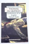 Confessions of an English opium eater / Thomas De Quincey