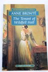 The tenant of Wildfell Hall / Anne Bronte