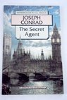 The secret agent a simple tale / Joseph Conrad