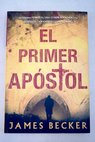 El primer apóstol / James Becker