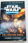 The unifying force / James Luceno