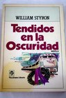 Tendidos en la oscuridad / William Styron