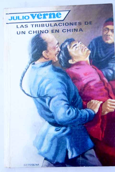 Tribulaciones de un chino en China / Julio Verne