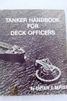 Tanker handbook for deck officers / C Baptist