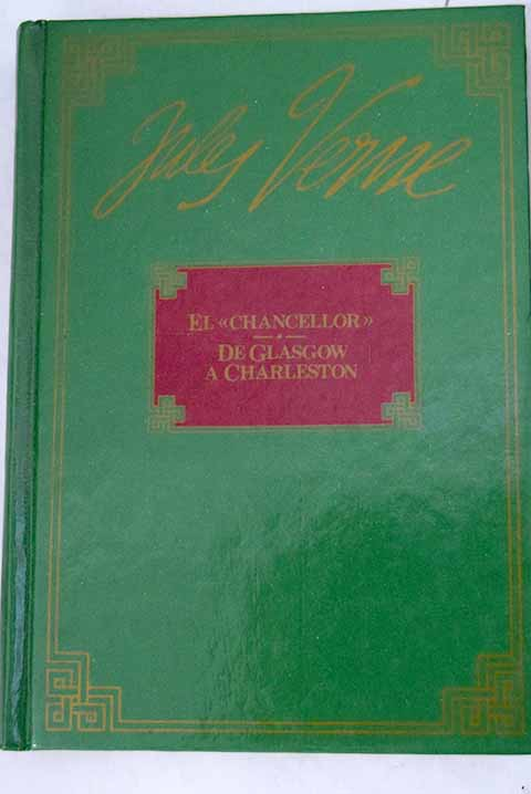 El Chancellor De Glasgow a Charleston / Julio Verne