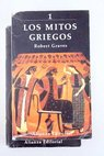 Los mitos griegos / Robert Graves