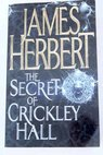 The secret of Crickley Hall / James Herbert