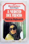 A merced del viento / Patricia Highsmith