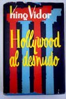 Hollywood al desnudo / King Vidor