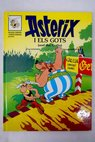 Asterix i els gots and the goths / René Goscinny