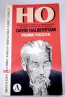 Ho / David Halberstam
