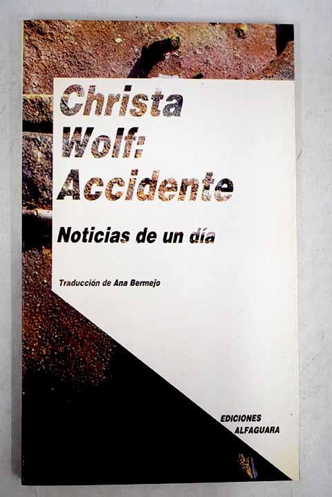 Accidente noticias de un día / Christa Wolf