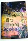 Secuestradas / Chris Mooney