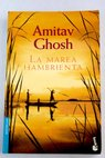 La marea hambrienta / Amitav Ghosh