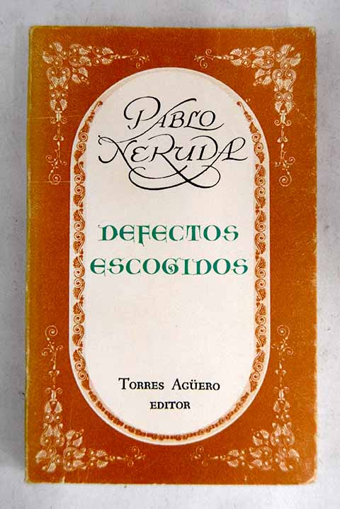 Defectos escogidos / Pablo Neruda