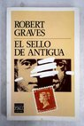 El sello de Antigua / Robert Graves
