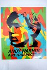 Andy Warhol retrospective / Warhol Andy McShine Kynaston Museum of Modern Art