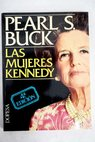 Las mujeres Kennedy / Pearl S Buck