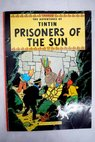 Prisioners of the sun / Hergé