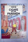 Cigars of the Pharaoh / Hergé