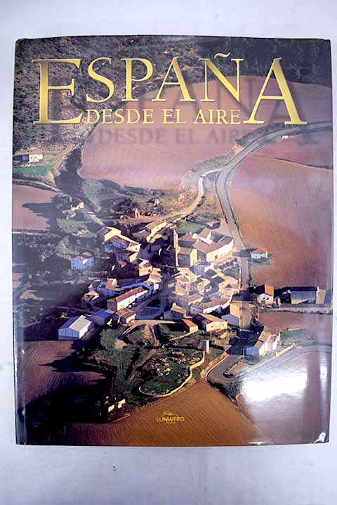 España desde el aire Spain from the sky / Klaus D Francke