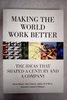 Making the world work better the ideas that shaped a century and a company / Maney Kevin Hamm Steve O Brien Jeffrey M