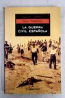 La Guerra Civil española / Paul Preston