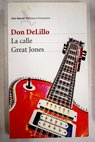 La calle Great Jones / Don DeLillo