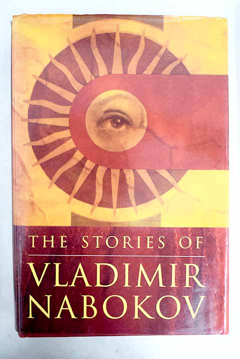 The stories of Vladimir Nabokov / Vladimir Vladimirovich Nabokov
