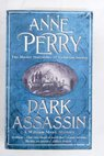 Dark assassin / Anne Perry
