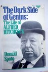 Dark side of genius The life of Alfred Hitchcock / Donald Spoto