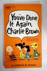 You ve done it again Charlie Brown / Charles M Schulz