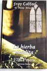 La hierba maldita / Ellis Peters