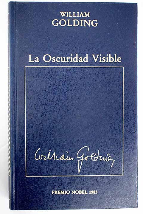 La oscuridad visible / William Golding