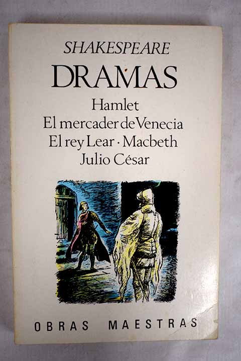 Dramas Hamlet El mercader de Venecia El rey Lear Macbeth Julio César / William Shakespeare