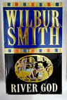 River God / Wilbur Smith